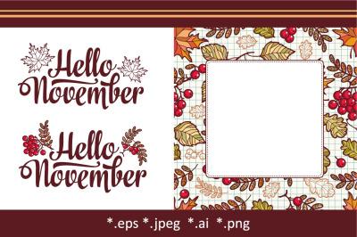 Hello November. Autumn leaves. Fall. Frame. Lettering phrase