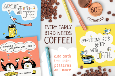 EVERY EARLY BIRD NEEDS COFFEE – COLLECTION I