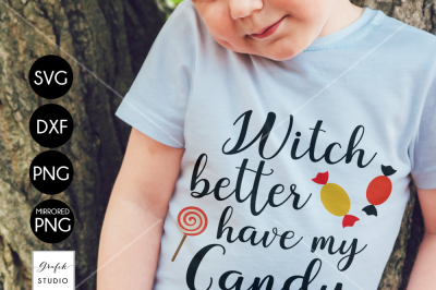 Witch Better Have My Candy Halloween SVG Cut File, DXF and PNG File
