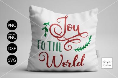 Joy to the World Christmas holiday SVG Cut File, DXF and PNG File