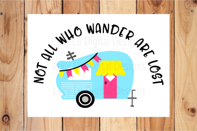 Not All Who Wander Are Lost Camper