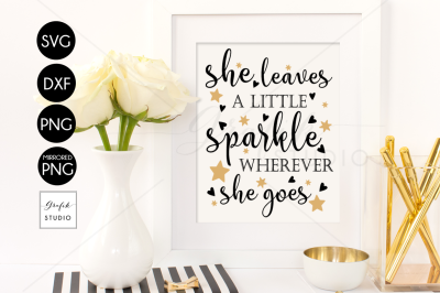 She Leaves a Little Sparkle Wherever She Goes SVG Cut File, DXF and PNG File