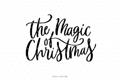 The magic of Christmas SVG hand-lettered quote