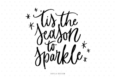 Tis the season to sparkle SVG hand-lettered quote