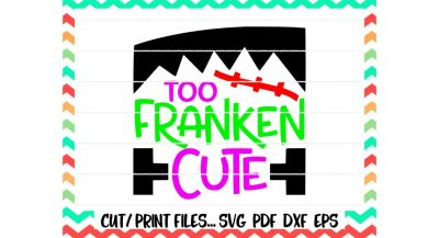 Too Franken Cute Cut/ Print Files for cutting machines Silhouette Cameo, Cricut & More.