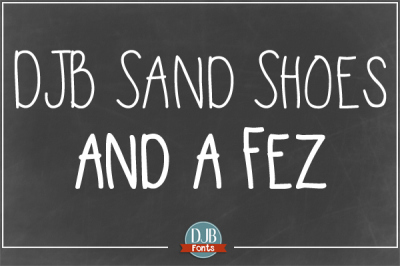 DJB Sand Shoes and a Fez Fonts