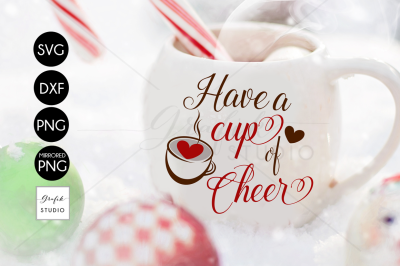 Have a cup of cheer CHRISTMAS SVG File for Cricut