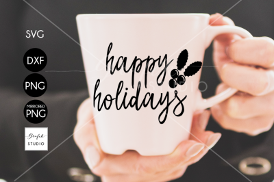 Happy Holidays CHRISTMAS SVG for Cricut