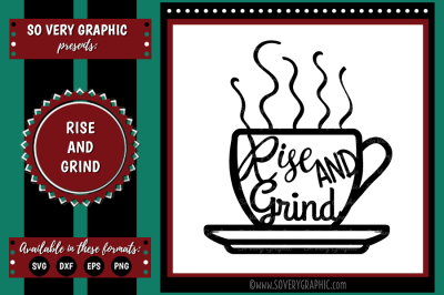 Rise & Grind Steaming Coffee Mug | Cutting File | SVG | EPS | DXF | PNG
