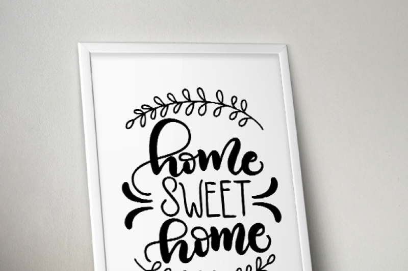 Home Sweet Home Svg Pdf Dxf Hand Drawn Lettered Cut File
