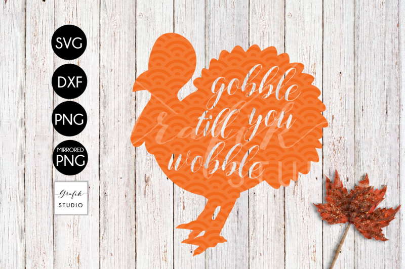 gobble-till-you-wobble-turkey-thanksgiving-svg-file-dxf-file-png-file
