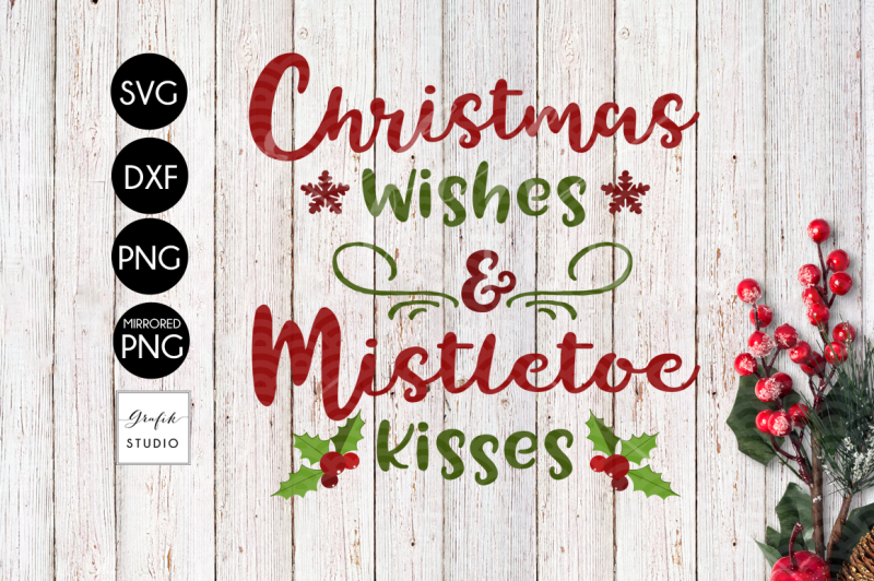 christmas-wishes-and-mistletoe-kisses-christmas-svg-dxf-files-png-files-holidays-svg-xmas-svg