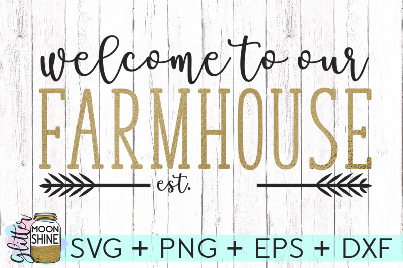 welcome-to-our-farmhouse-svg-png-dxf-eps-cutting-files