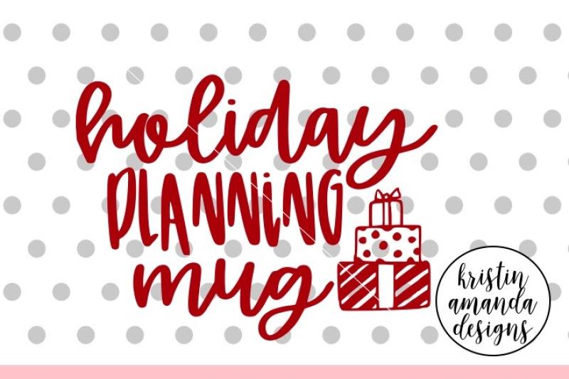 holiday-planning-mug-christmas-svg-dxf-eps-png-cut-file-cricut-silhouette