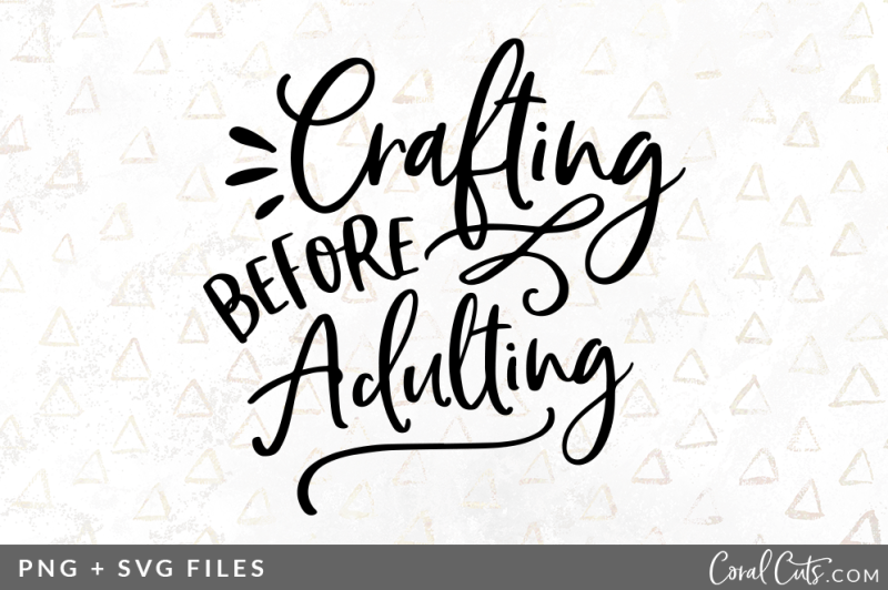 crafting-before-adulting-svg-png-graphic