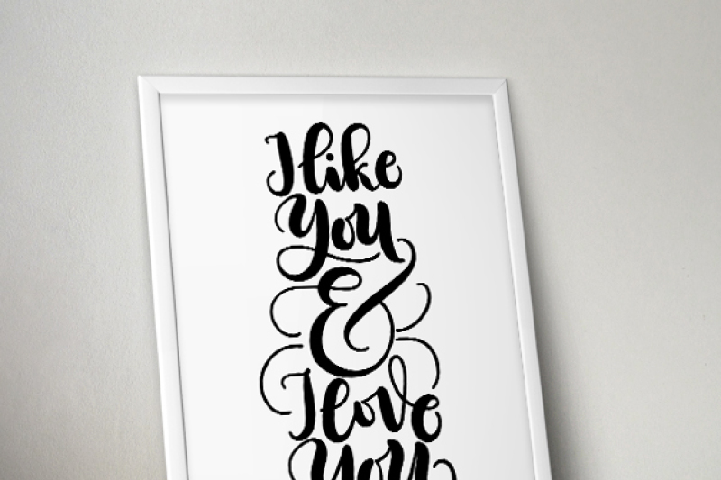 i-like-you-and-i-love-you-svg-pdf-files-hand-drawn-lettered-cut-file-graphic-overlay