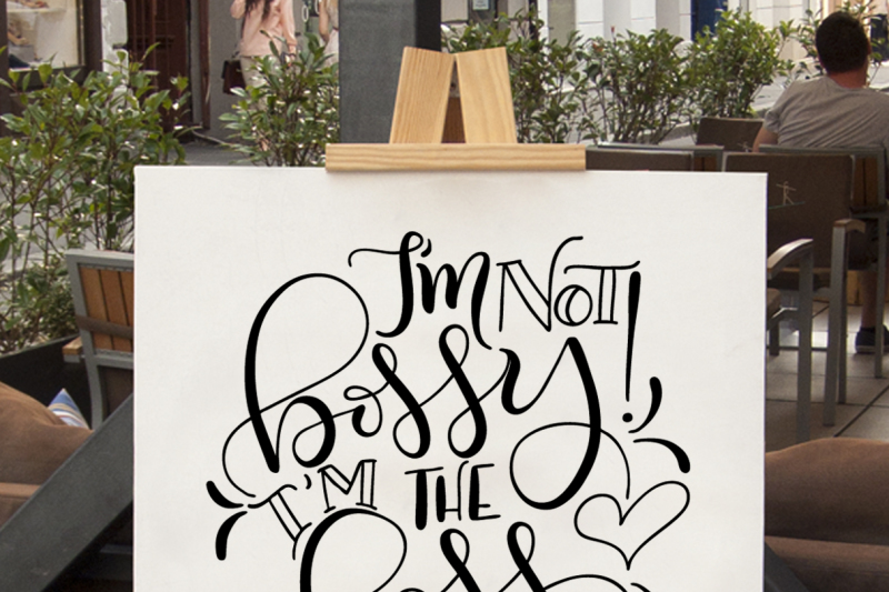 i-m-not-bossy-i-m-the-boss-svg-pdf-dxf-hand-drawn-lettered-cut-file-graphic-overlay