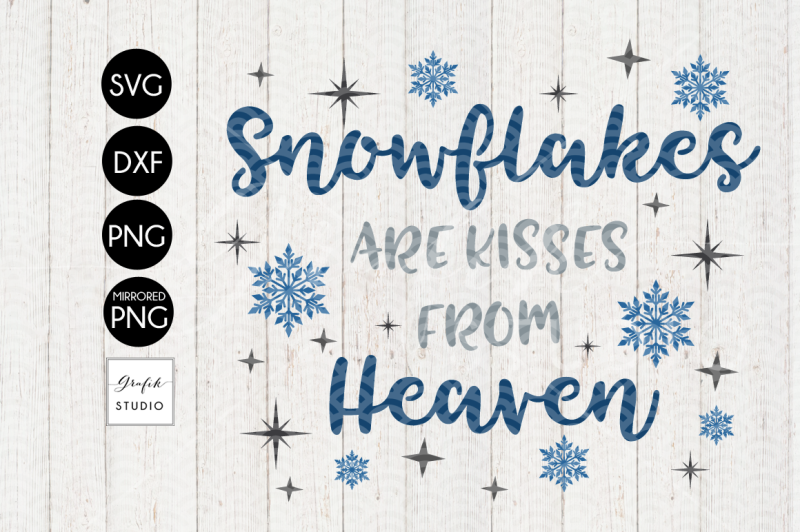 snowflakes-are-kisses-from-heaven-christmas-svg-file-dxf-file-png-file