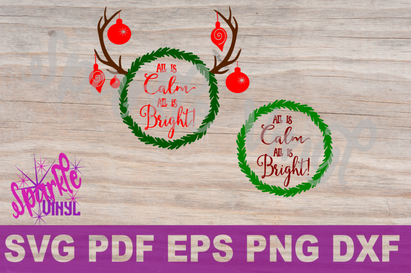 svg-christmas-wreath-antlers-all-is-calm-saying-christmas-sign-stencil-printable-or-svg-dxf-eps-pdf-png-cut-files-for-cricut-or-silhouette