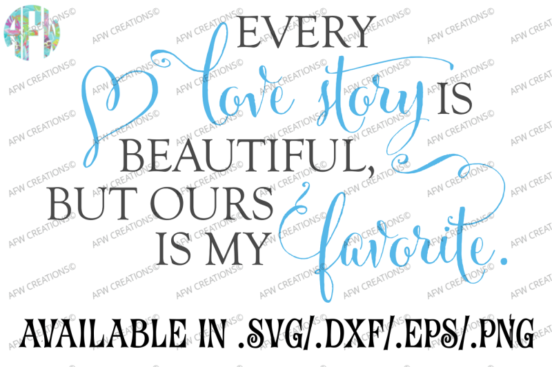 Download Every Love Story is Beautiful - SVG, DXF, EPS Cut File By ...