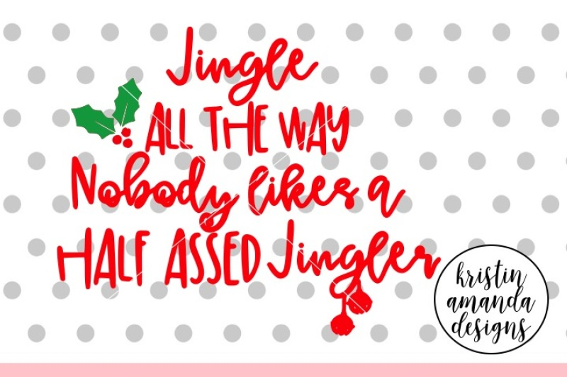 jingle-all-the-way-christmas-svg-dxf-eps-png-cut-file-cricut-silhouette