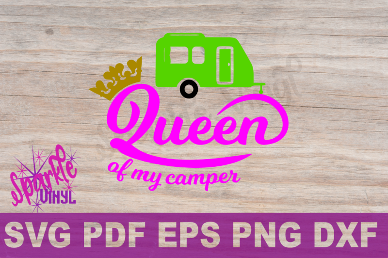 svg-camp-camper-camping-queen-of-my-camper-svg-files-for-cricut-or-silhouette-dxf-eps-png-pdf-cut-file-or-printable-to-frame