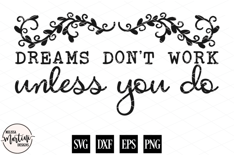 dreams-don-t-work-unless-you-do
