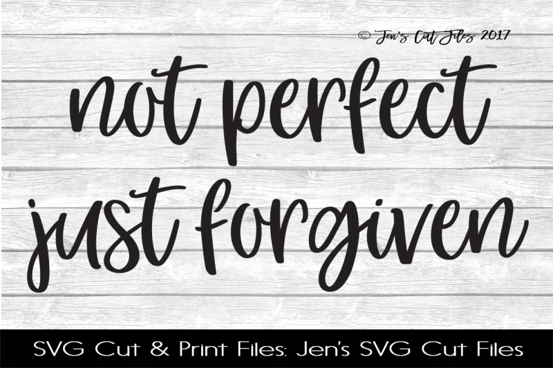not-perfect-just-forgiven-svg-cut-file