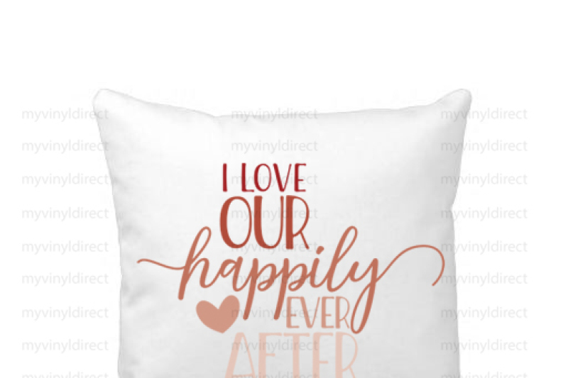 i-love-our-happily-ever-after-digital-cutting-file