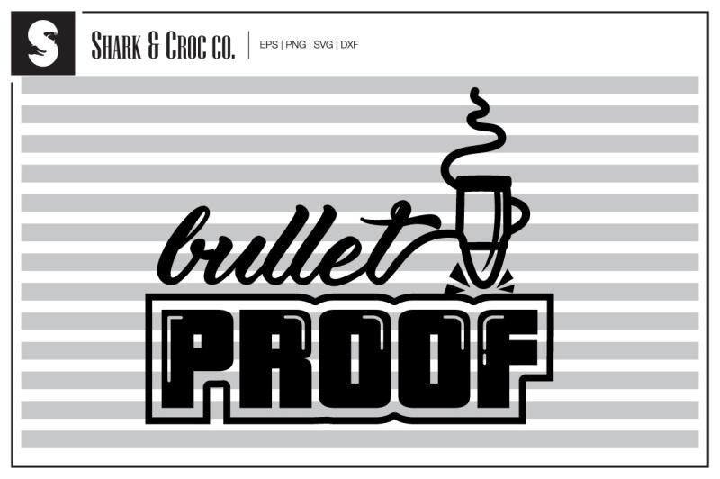 bullet-proof-cut-file