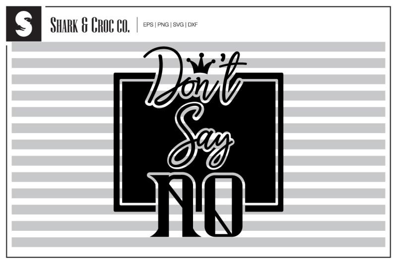 don-t-say-no-cut-file