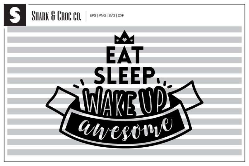 eat-sleep-wake-up-awesome-cut-file