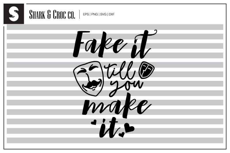 fake-it-till-you-make-it-cut-file