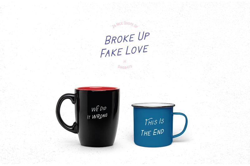 broke-up-fake-love-dingbats