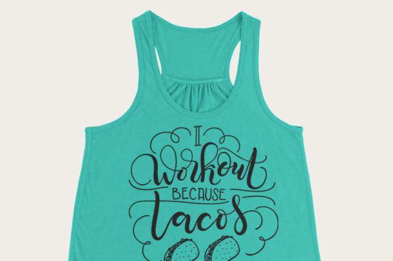 i-workout-because-tacos-svg-pdf-dxf-hand-lettered-cut-file