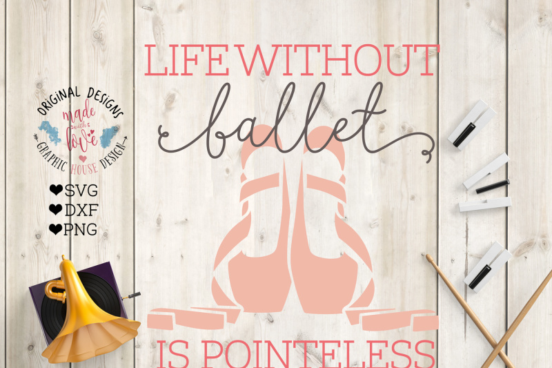 life-without-ballet-is-pointless-cut-file-in-svg-dxf-png