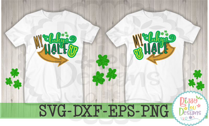 my-lucky-half-st-patricks-day-svg-dxf-eps-png-cutting-files
