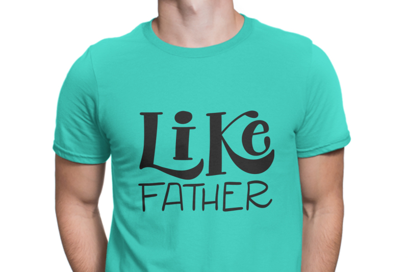 like-father-svg-pdf-dxf-hand-drawn-lettered-cut-file
