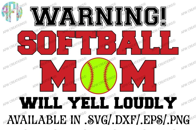 softball-mom-will-yell-loudly-svg-dxf-eps-cut-file