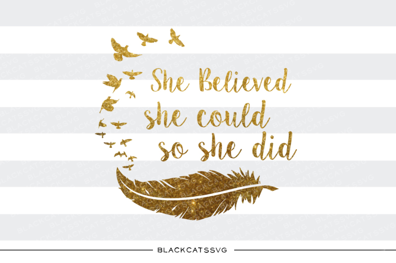 She Believed She Could So She Did Svg By Blackcatssvg