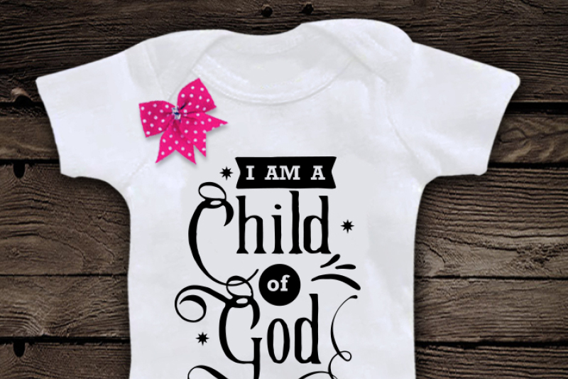 I Am A Child Of God Svg By Blackcatssvg Thehungryjpeg Com