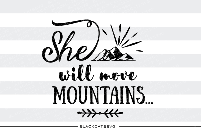 he-she-will-move-mountains-svg