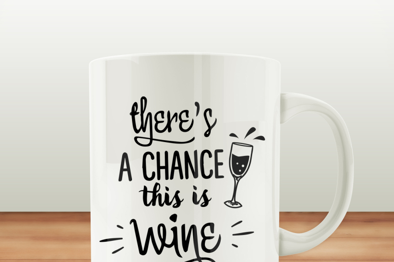 there-s-a-chance-this-is-wine-svg
