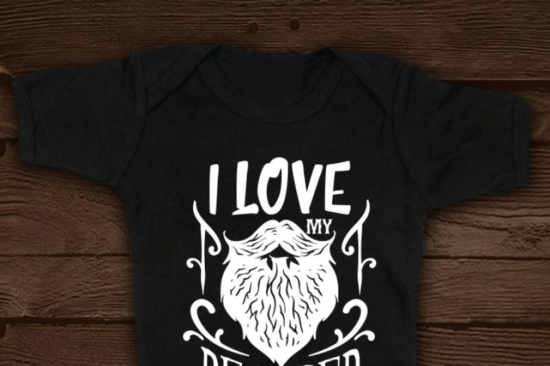 I Love My Bearded Daddy Svg By Blackcatssvg Thehungryjpeg Com