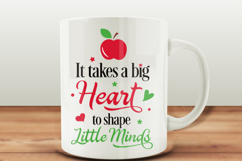 it-takes-a-big-heart-to-shape-little-minds-svg