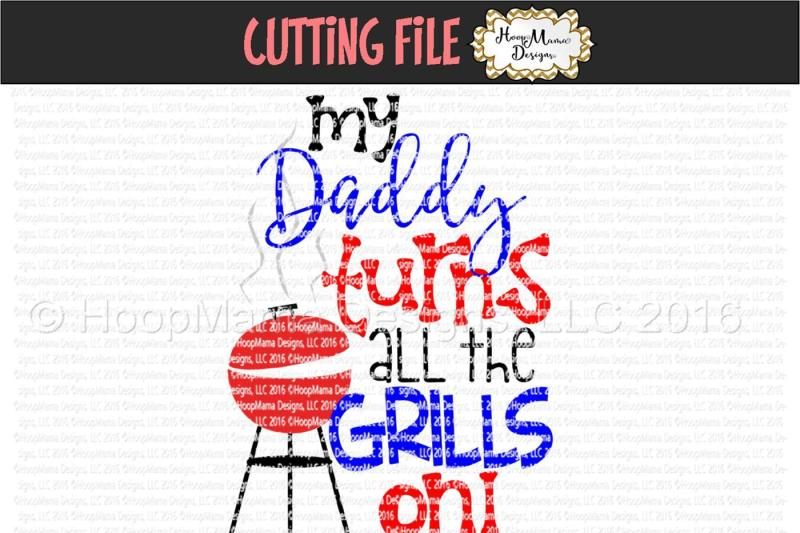 my-daddy-turns-all-the-grills-on