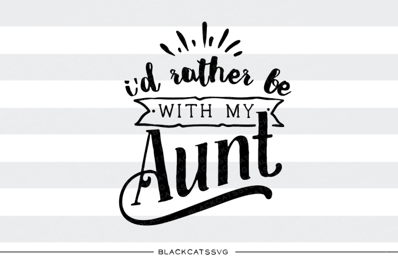 i-d-rather-be-with-my-aunt-svg