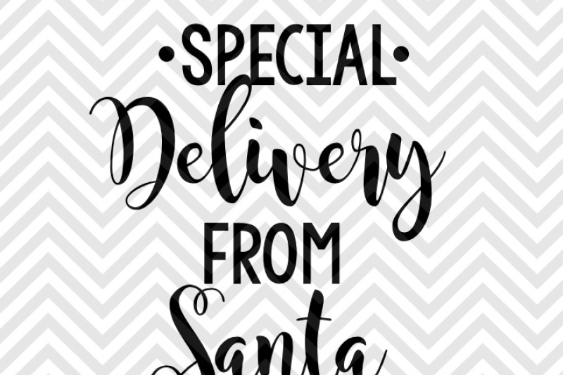 special-delivery-from-santa-christmas-svg-and-dxf-cut-file-png-vector-calligraphy-download-file-cricut-silhouette