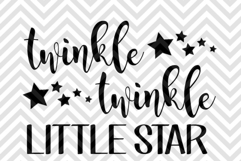twinkle-twinkle-little-star-nursery-svg-and-dxf-cut-file-png-vector-calligraphy-download-file-cricut-silhouette