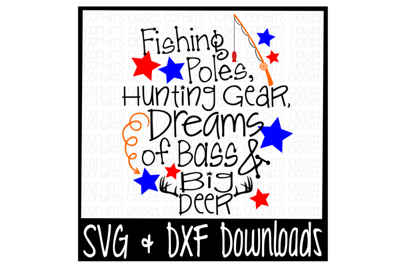 fishing-poles-hunting-gear-dreams-of-bass-and-big-deer-cutting-file
